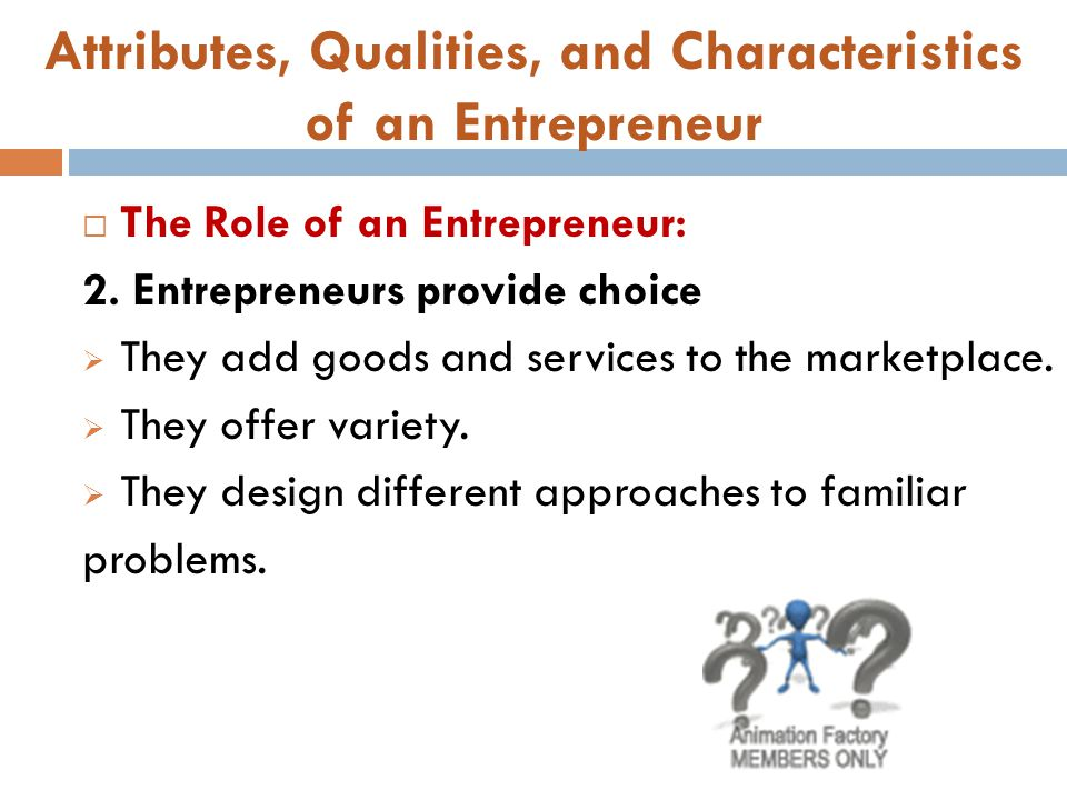 Attributes, Qualities, and Characteristics of an Entrepreneur  The Qualities of an Entrepreneur: 5.