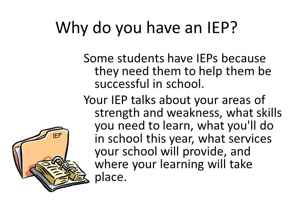 Why do you have an IEP.