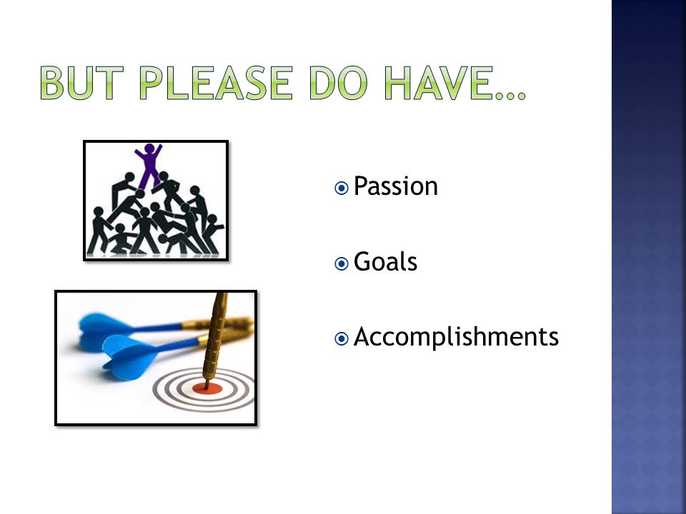  Passion  Goals  Accomplishments