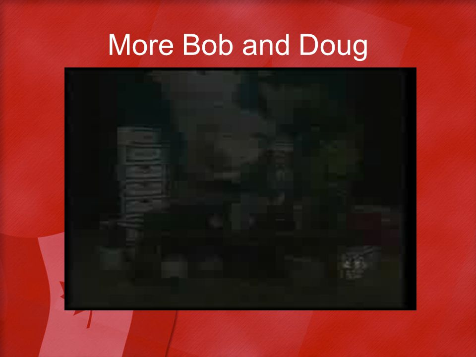 More Bob and Doug