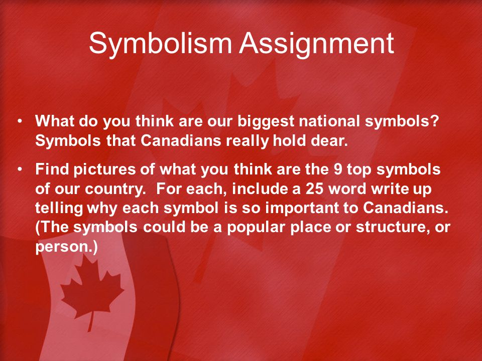 Symbolism Assignment What do you think are our biggest national symbols.