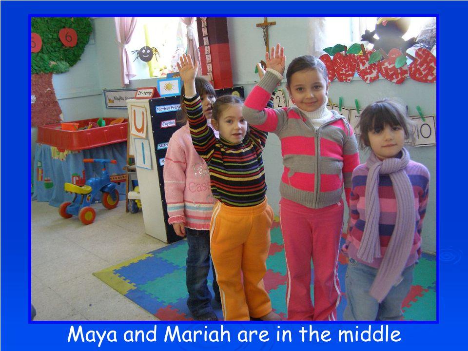 Mariah is behind Maya
