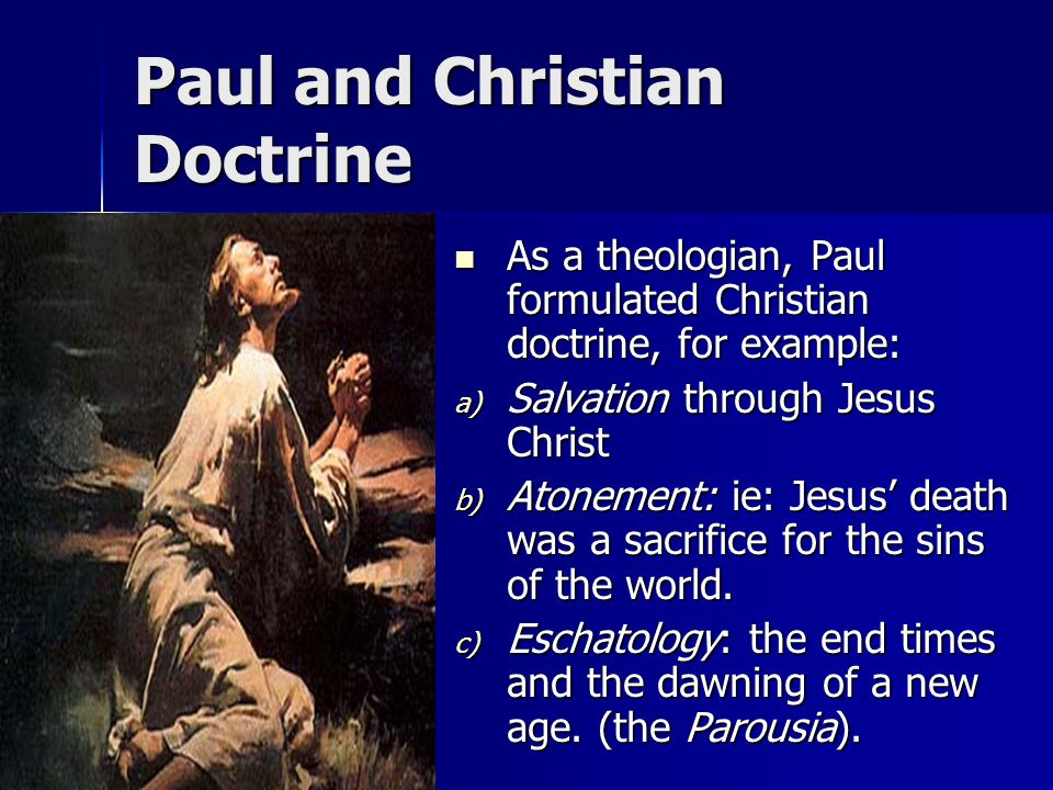 Paul and Christian Doctrine As a theologian, Paul formulated Christian doctrine, for example: As a theologian, Paul formulated Christian doctrine, for
