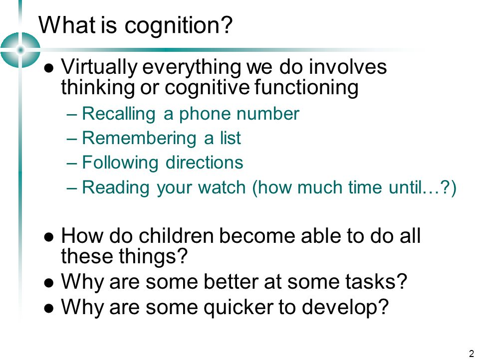 2 What is cognition.