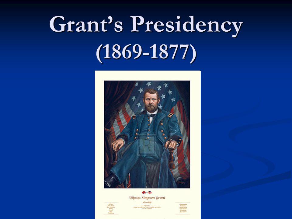 Grant's Presidency (1869-1877)