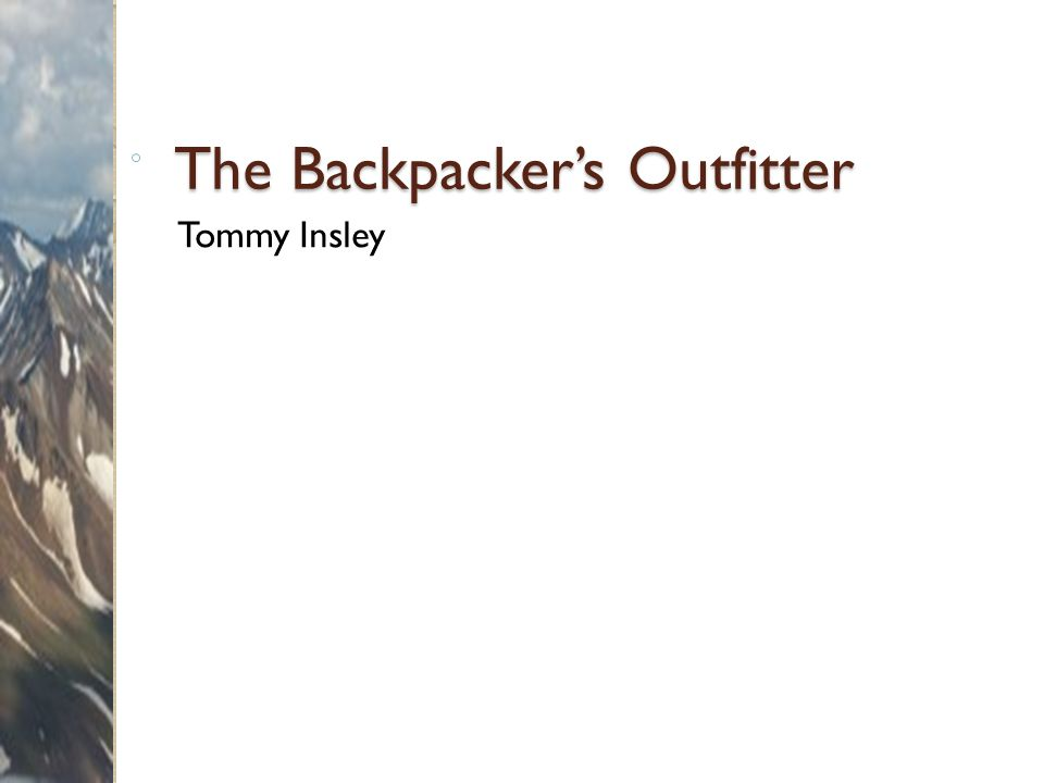 The Backpacker's Outfitter Tommy Insley