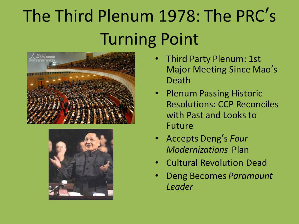 The Third Plenum 1978: The PRC's Turning Point Third Party Plenum: 1st Major Meeting Since Mao's Death Plenum Passing Historic Resolutions: CCP Reconc