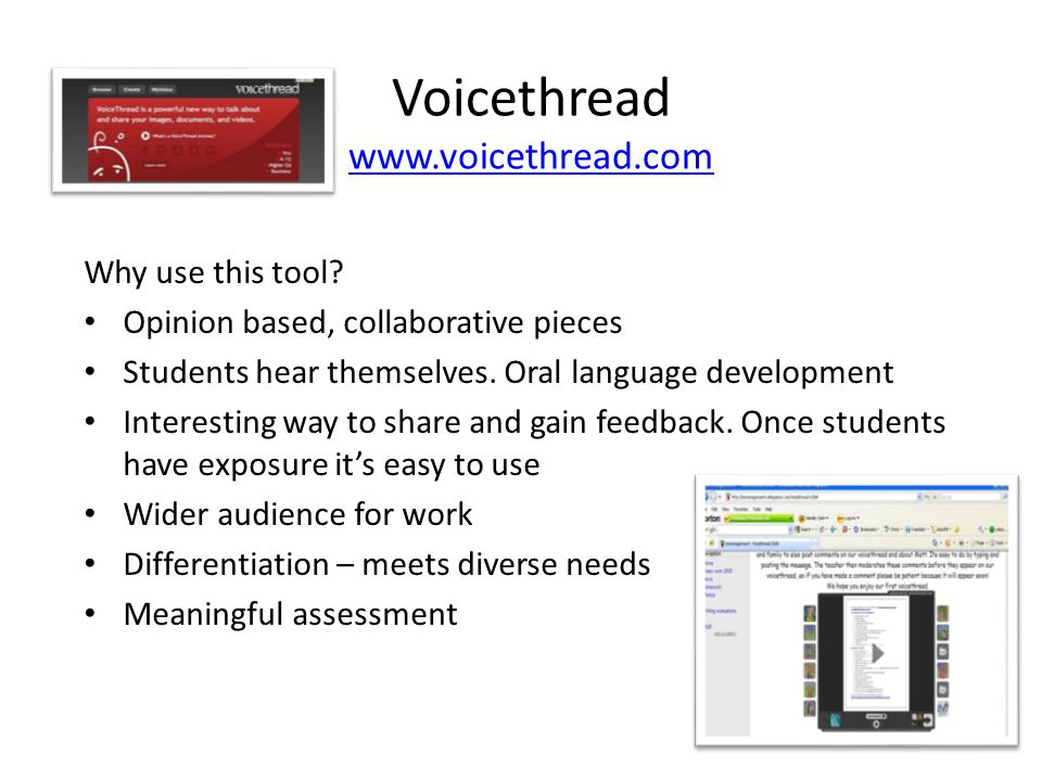 Voicethread www.voicethread.com www.voicethread.com Why use this tool.