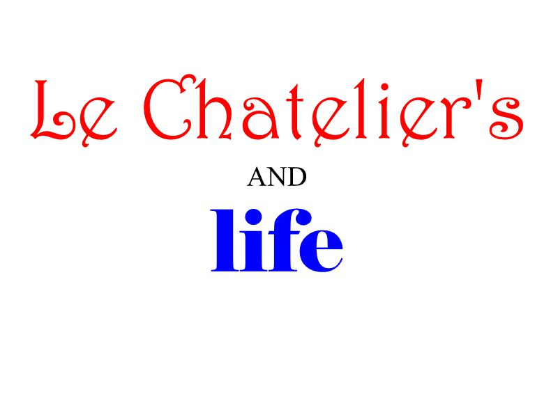 Le Chatelier's AND life
