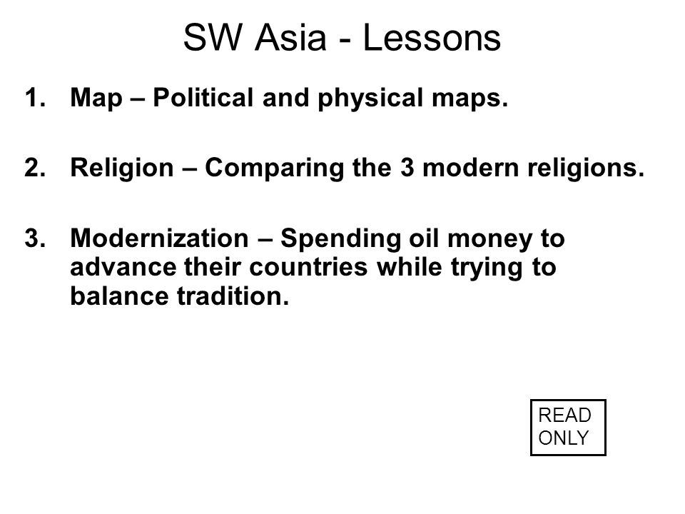 SW Asia - Lessons 1.Map – Political and physical maps.