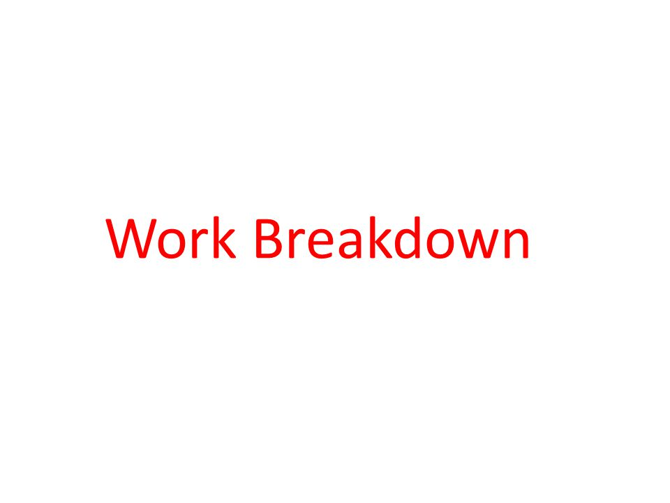 Work Breakdown