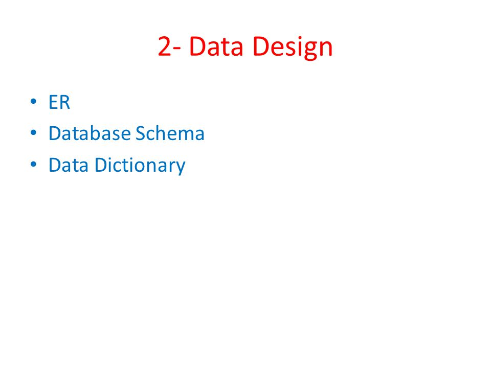 2- Data Design ER Database Schema Data Dictionary