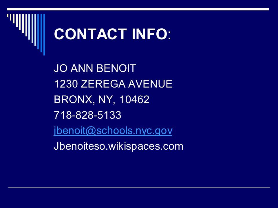 CONTACT INFO: JO ANN BENOIT 1230 ZEREGA AVENUE BRONX, NY, 10462 718-828-5133 jbenoit@schools.nyc.gov Jbenoiteso.wikispaces.com