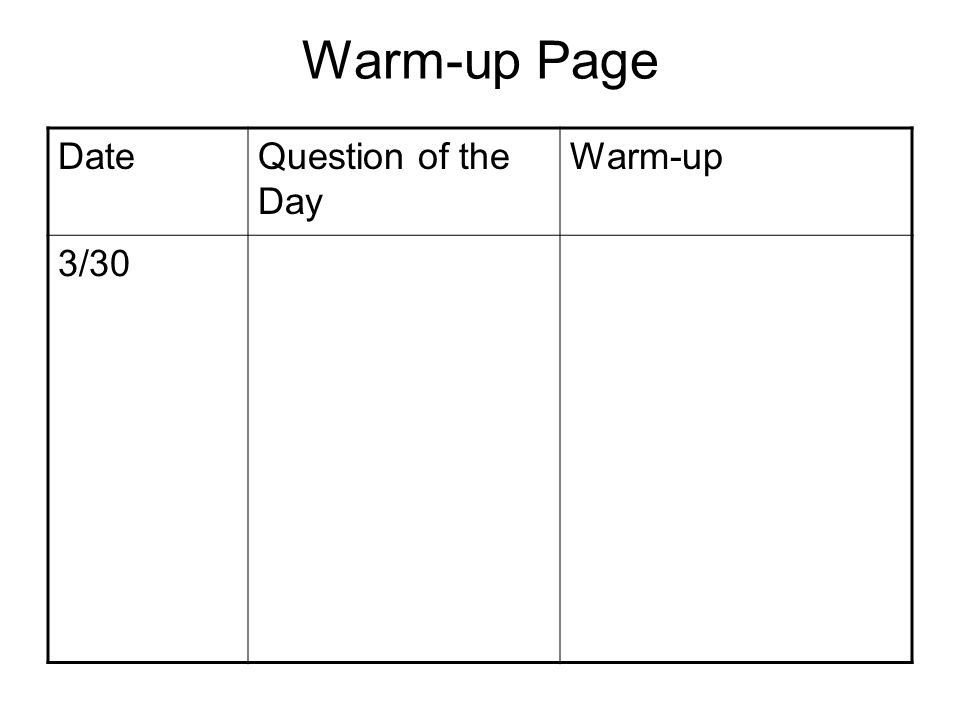Warm-up Page DateQuestion of the Day Warm-up 3/30