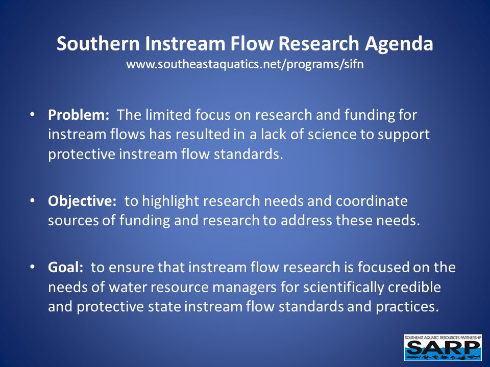 Problem: The limited focus on research and funding for instream flows has resulted in a lack of science to support protective instream flow standards.