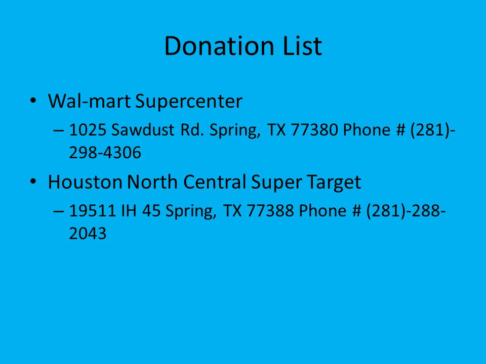 Donation List Wal-mart Supercenter – 1025 Sawdust Rd.