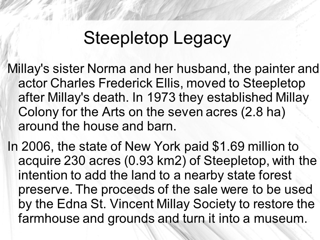 Death and Steepletop Legacy Millay died at her home on October 19, 1950.