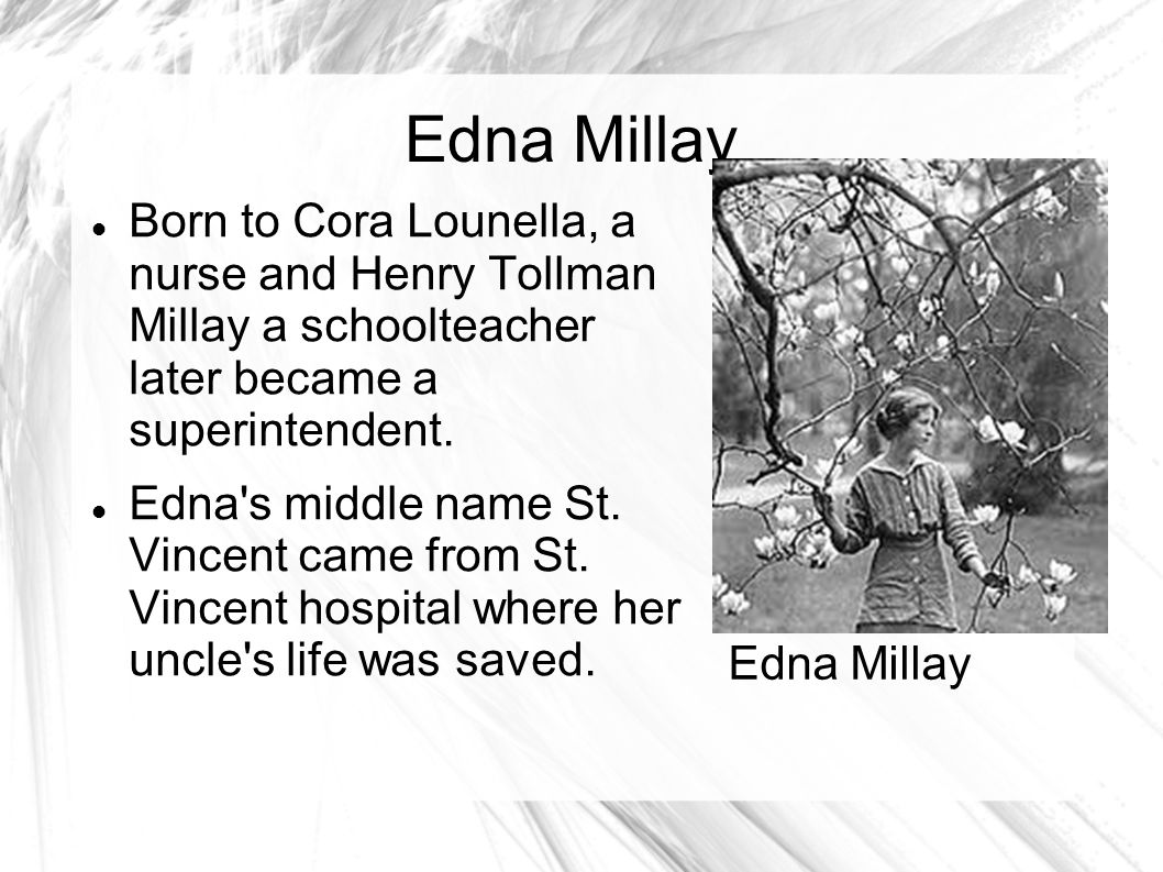 Edna Millay Born on February 22, 1892 Born in Rockland, Maine