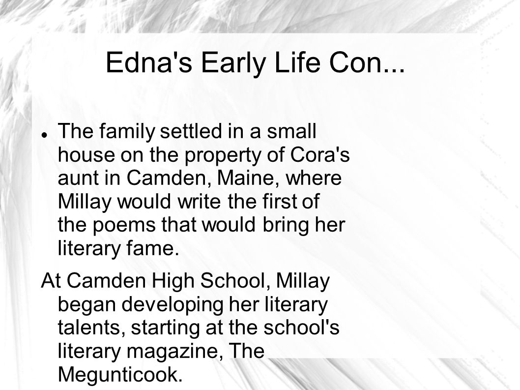 Edna s Early Life In 1904 Edna s mother Cora divorced Edna s father Henry because of financial irresponsibility.