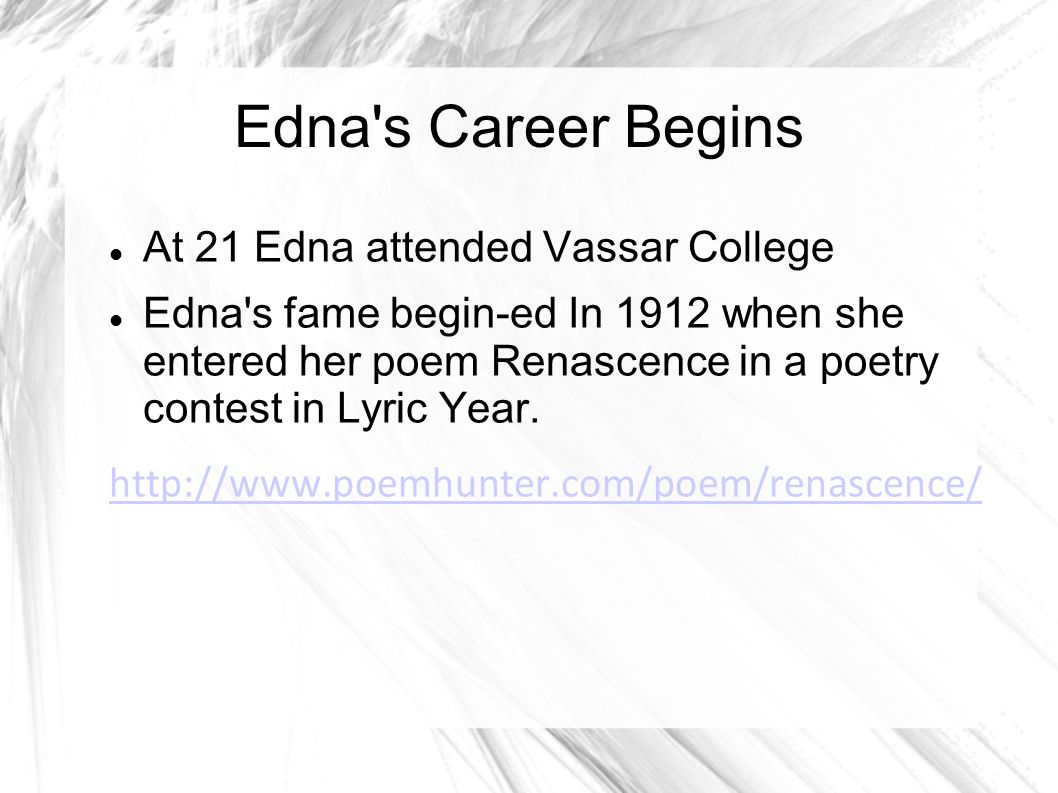Edna s Early life At 14 Edna won the St. Nicholas Gold Badge for poetry.