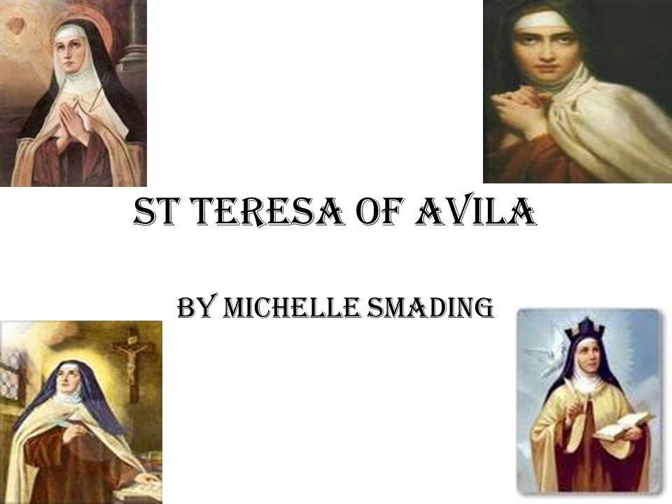 st Teresa of Avila By Michelle Smading