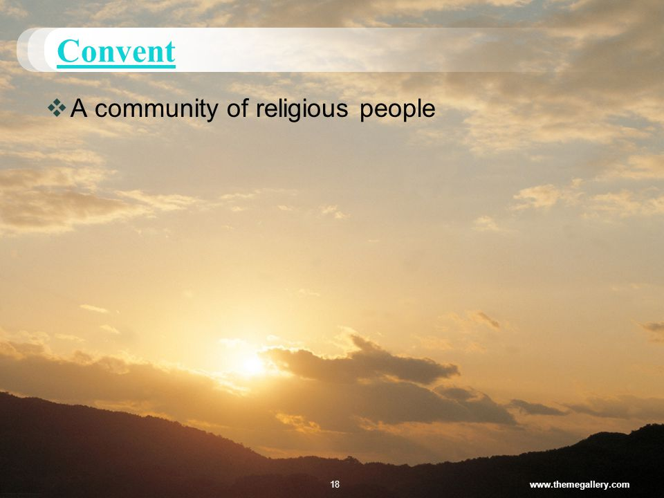 Convent  A community of religious people