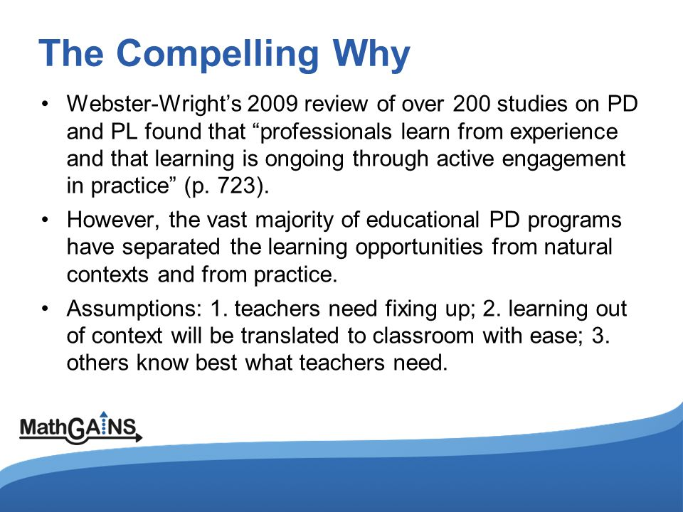 Five Characteristics of Effective Professional Learning The following five characteristics should be considered by anyone charged with, or seeking to provide professional learning experiences for Ontario's teachers i) Coherence ii) Attention to Adult Learning Styles iii) Goal-orientation iv) Sustainable v) Evidence-informed Recommendations to the Partnership Table on Teacher Professional Learning (2007)