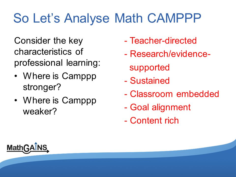 So Let's Analyse Math CAMPPP What has Math CAMPPP done to try to overcome some of the challenges of a week-long PD experience in summer months.