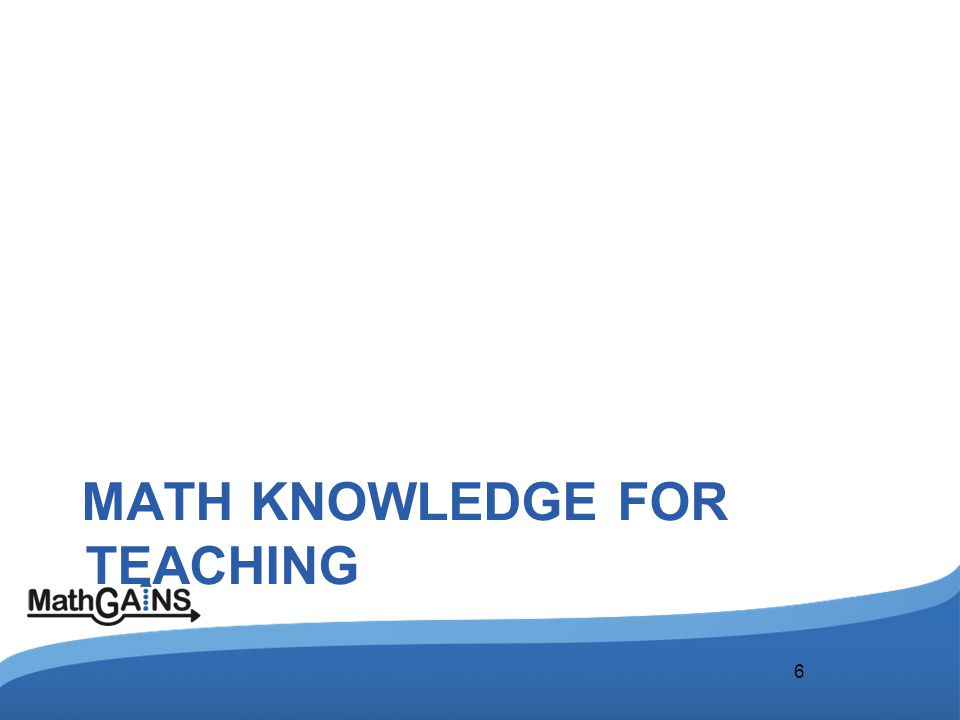 MATH KNOWLEDGE FOR TEACHING 6