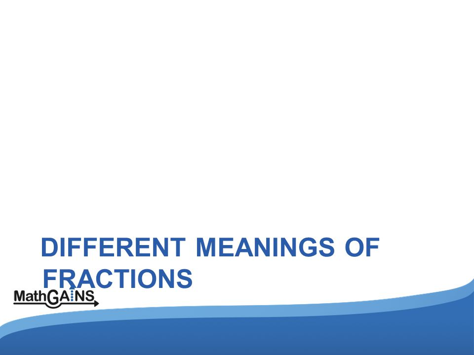 DIFFERENT MEANINGS OF FRACTIONS