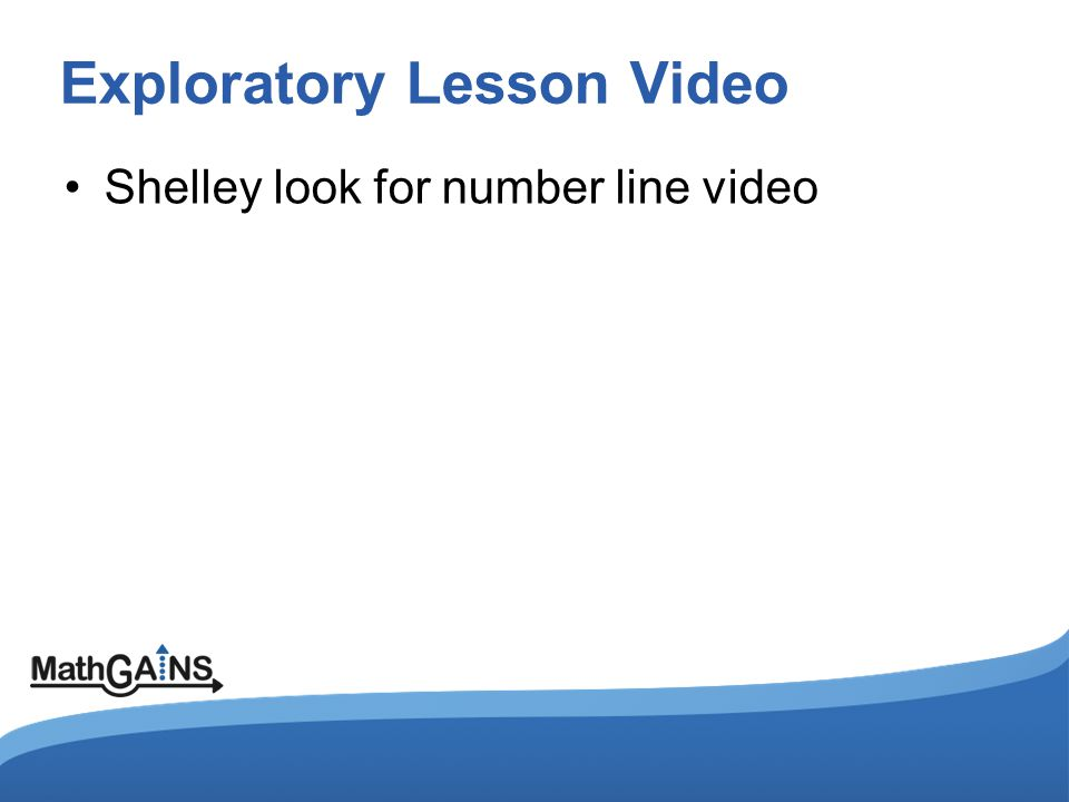 Exploratory Lesson Video Shelley look for number line video