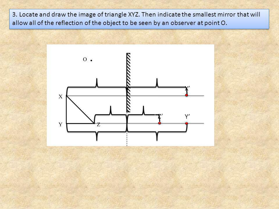 3.Locate and draw the image of triangle XYZ.