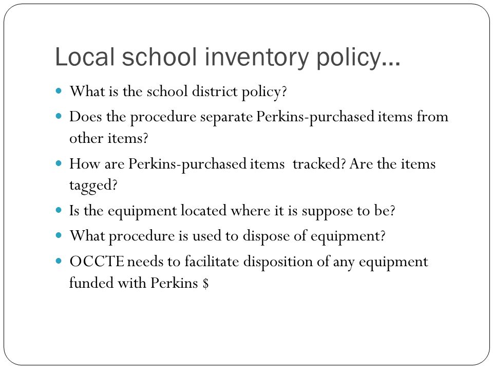 Local school inventory policy… What is the school district policy.