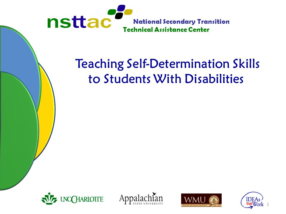 Teaching Self-Determination Skills to Students With Disabilities 1 National Secondary Transition Technical Assistance Center