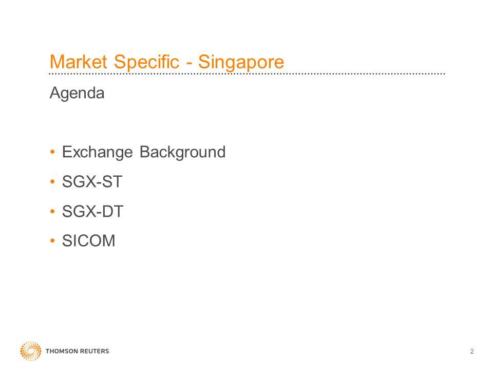 2 Agenda Exchange Background SGX-ST SGX-DT SICOM