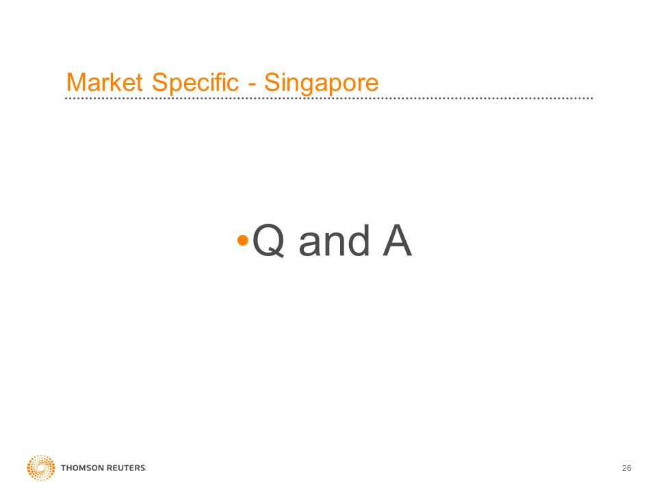 26 Market Specific - Singapore Q and A