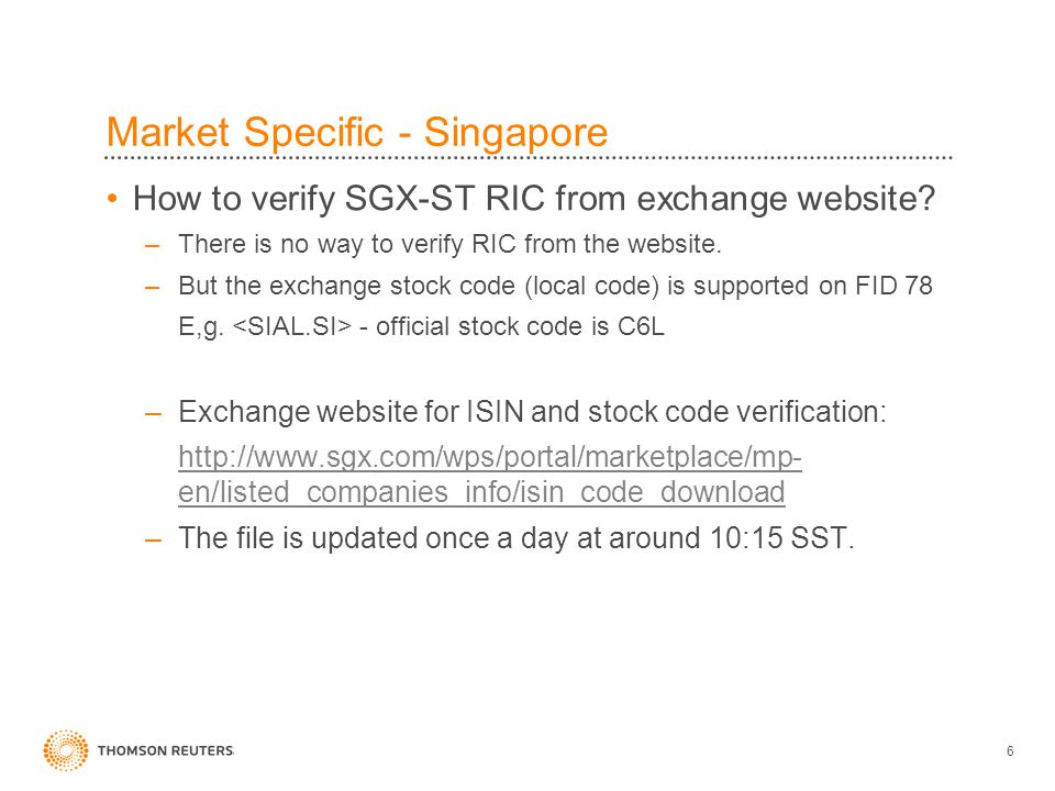 6 Market Specific - Singapore How to verify SGX-ST RIC from exchange website.
