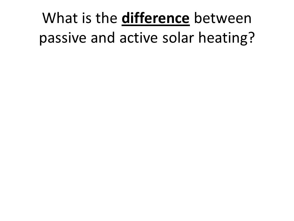 What is the difference between passive and active solar heating?