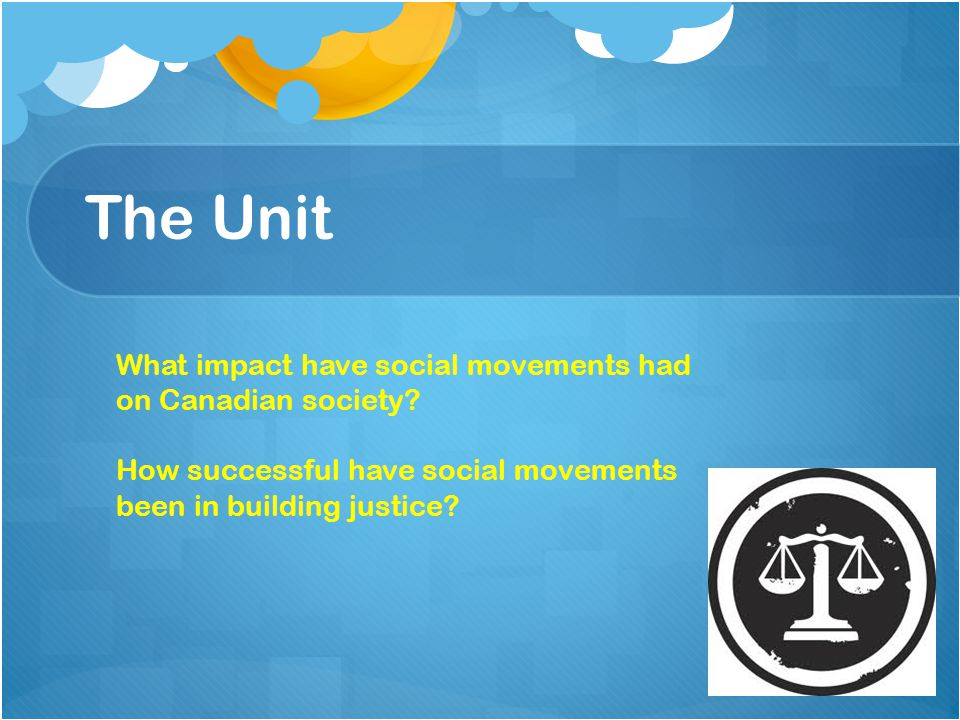 The Unit What impact have social movements had on Canadian society.