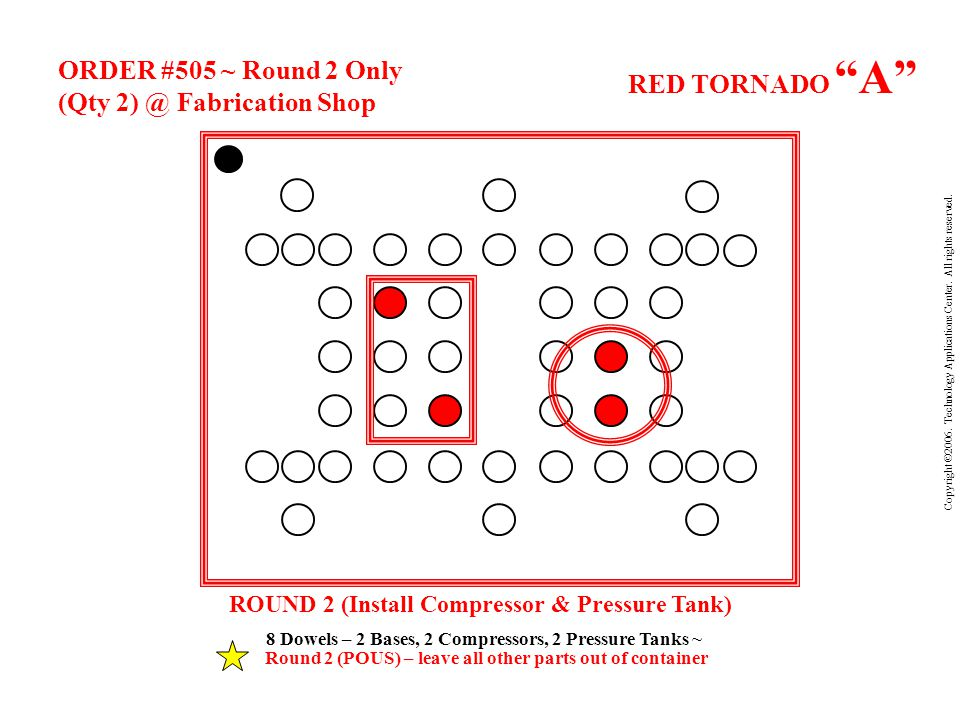 RED TORNADO A ORDER #505 ~ Round 2 Only (Qty 2) @ Fabrication Shop Copyright  2006.