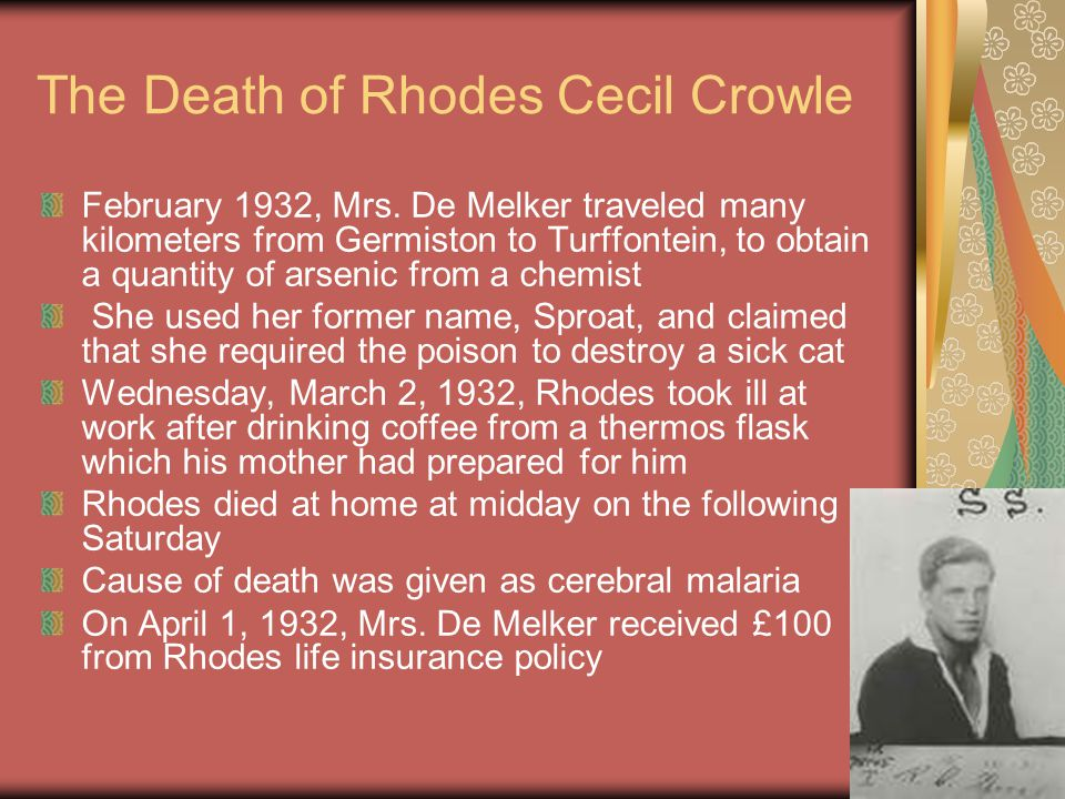 Rhodes Cecil Crowle Obituary in the Newspaper I am not guilty of poisoning my son. ~Daisy De Melker (One day before being hanged)
