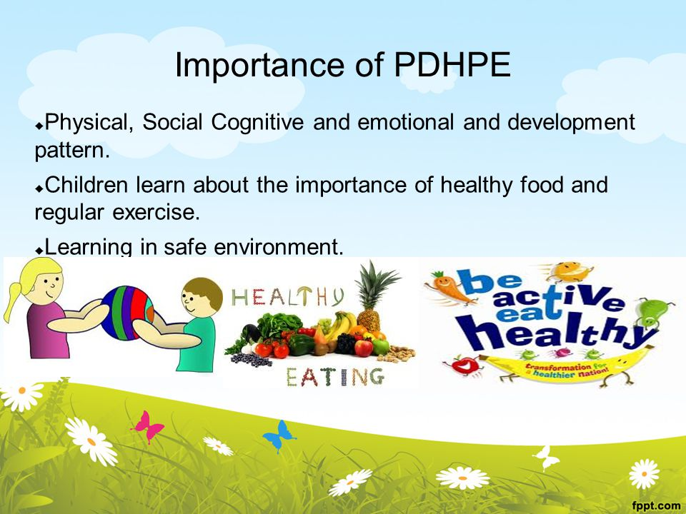 Importance of PDHPE  Physical, Social Cognitive and emotional and development pattern.