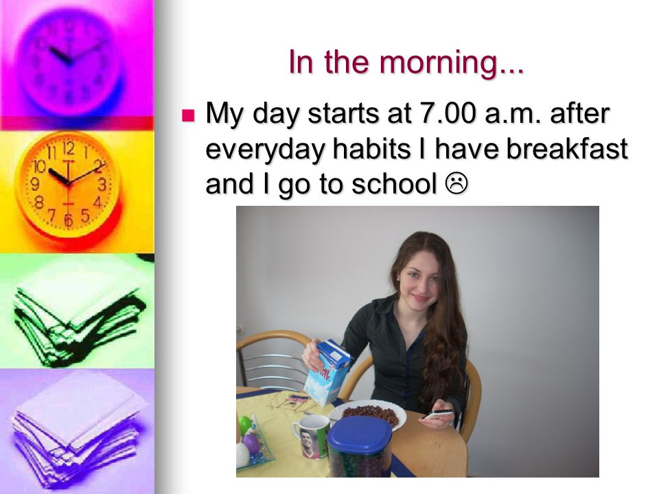 At school....The school starts at 8.00 a.m.