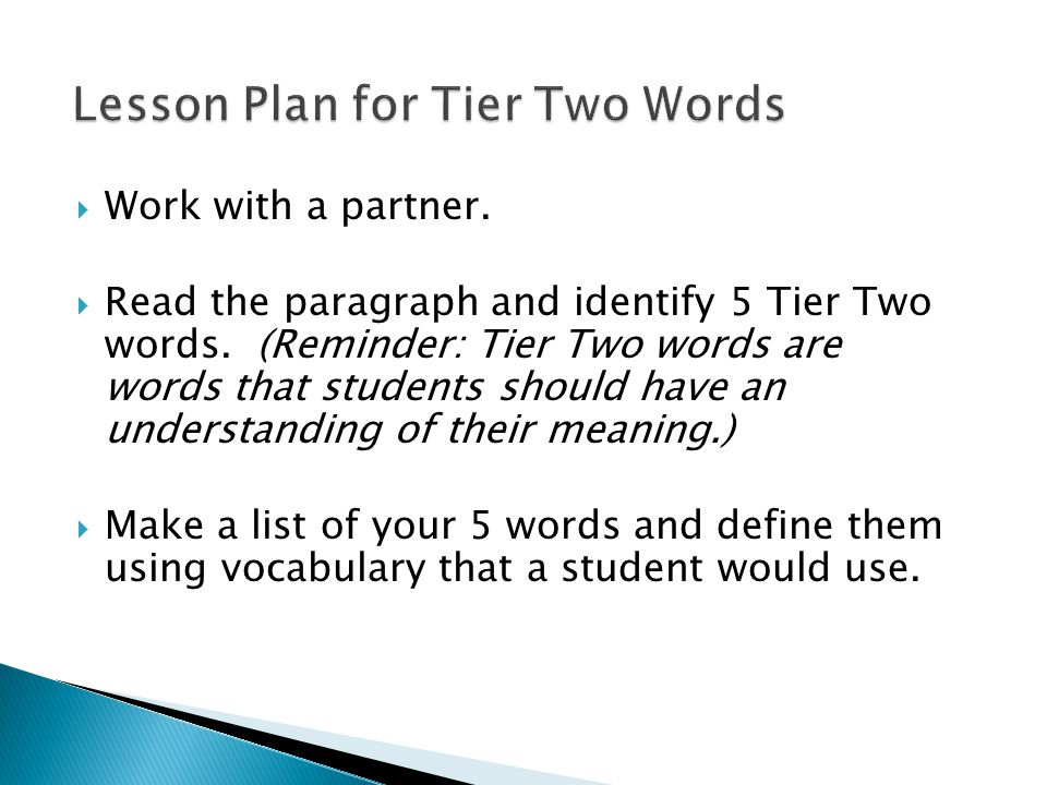 Work with a partner.  Read the paragraph and identify 5 Tier Two words. (Reminder: Tier Two words are words that students should have an understand