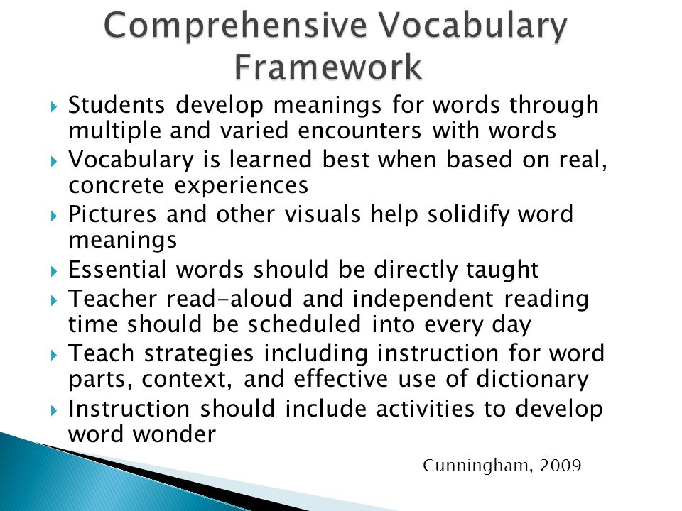  Students develop meanings for words through multiple and varied encounters with words  Vocabulary is learned best when based on real, concrete expe