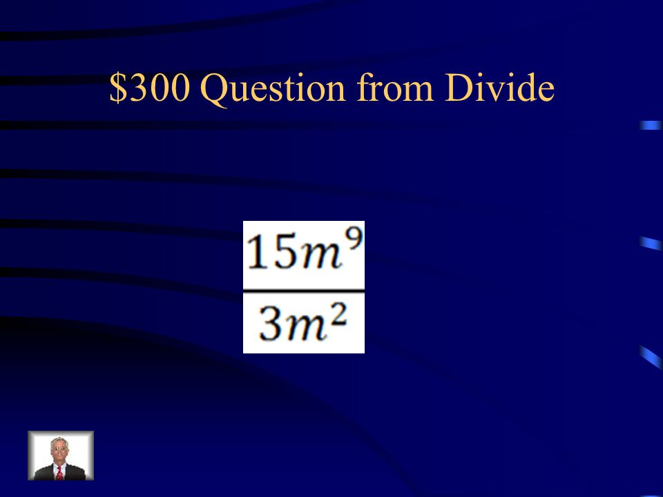 $200 Answer from Divide m5m5