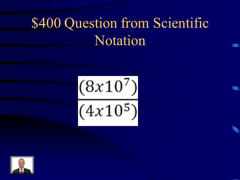 $300 Answer from Scientific Notation 8x10 8