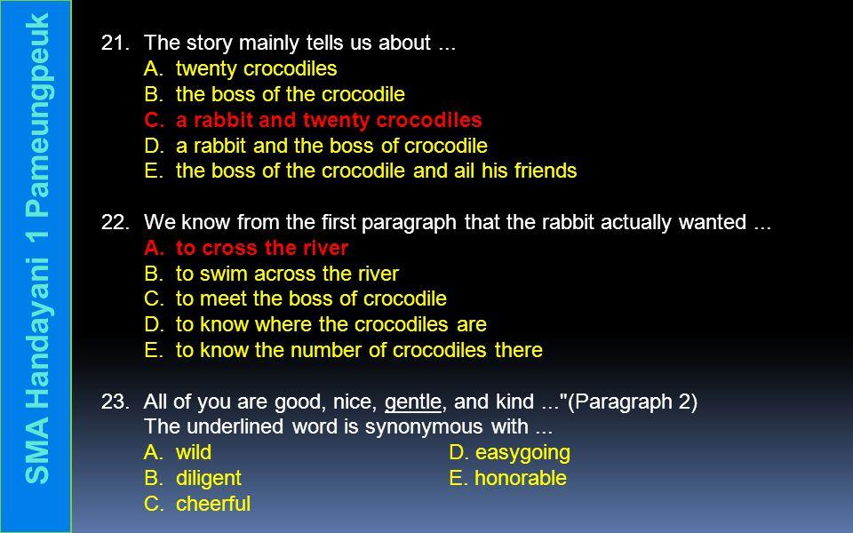 21.The story mainly tells us about... A. twenty crocodiles B.