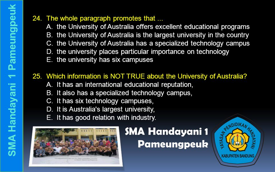 Text 5 This text is for questions 24 to 27. The University of Australia The University of Australia has an international reputation for educational pr