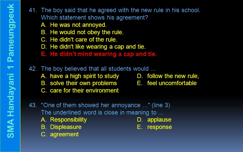 41. The boy said that he agreed with the new rule in his school.